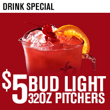 $5 Bud 32oz Pitcher