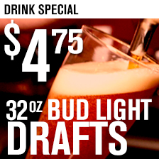 Bud Light Draft 32oz $4.75