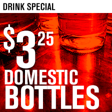 Domestic Bottles $3.25